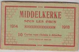 Middelkerke Sous Les Obus 1914 1918 - Boekje Met 10 Afscherubare Kaarten - Phototypie Belge, Brussel - Middelkerke
