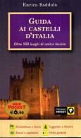 RODDOLO GUIDA AI CASTELLI D'ITALIA OLTRE 500 LUOGHI DI ANTICO FASCINO PIEMME NUOVO - Turismo, Viaggi