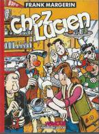 "LUCIEN  "" CHEZ LUCIEN ""  -  MARGERIN - E.O. MARS 1990  HUMANOÏDES - Lucien"