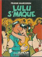 "LUCIEN  "" LULU S´MAQUE ""  -  MARGERIN - E.O. MAI 1987  HUMANOÏDES - Lucien"