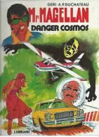 "Mr MAGELLAN  "" DANGER COSMOS "" -  GERI / DUCHATEAU  - E.O.  1981  LOMBARD - Magellan"