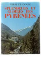 Ced , Splendeurs Et Gloires Des PYRENEES , P. De Gorse , Ed : France-Empire , 1980 , 427 Pages , Frais Fr :7.90€ - Midi-Pyrénées
