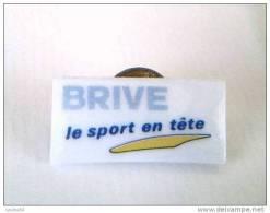 Pin´s -  SPORT - AUTRES - BRIVE Le Sport En Fête - - Badges