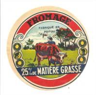 Ancienne Etiquette Fromage Fabriqué En Poitou 25%mg - Fromage