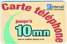 CartePrépayée INTERCALL PR450 10mn Tel Vide QualitéLUXE****N° Lot : 058406909198 - Prepaid-Telefonkarten: Andere