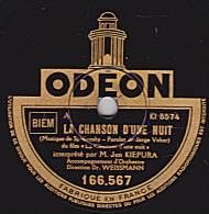 78 Tours - ODEON 166.567 - état EX - Jan KIEPURA - LA CHANSON D´UNE NUIT - LA DANZA - 78 Rpm - Schellackplatten