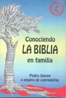 CONOCIENDO LA BIBLIA EN FAMILIA - PEDRO OEYEN Y EQUIPO DE CATEQUISTAS EDICIONES PAULINAS - Culture