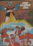 """MAZINGER  """" LA GRANDE VICTOIRE DE MAZINGER Z """" - GARMENDIA / CANO  - E.O.  1979  JUNIOR S.A. - Non Classés"""
