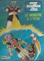 """MAZINGER  """" LE MONSTRE A 3 TETES """" - GARMENDIA / CANO  - E.O.  1979  JUNIOR S.A. - Non Classés"""