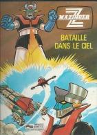 "MAZINGER  "" BATAILLE DANS LE CIEL "" - GARMENDIA / CANO  - E.O.  1979  JUNIOR S.A. - Non Classés"