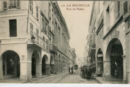 CPA 17 LA ROCHELLE RUE DU PALAIS - La Rochelle