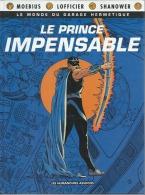"""LE MONDE DU GARAGE HERMETIQUE """" LE PRINCE IMPENSABLE """" - MOEBIUS / LOFFICIER / SHANOWER - E.O. JUILLET 1990  HUMANOÏDES - Unclassified"""