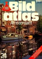 HB Bild-Atlas Bildband  Nr. 24 / 1985 : Amsterdam - Durch Eine Weltstadt Zu Fuss Und Per Boot - Reise & Fun