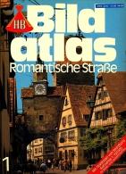 HB Bild-Atlas Bildband  Nr. 1 / 1985 : Romantische Straße - Die Tauber Aufwärts - Rund Um Donauwörth - Travel & Entertainment