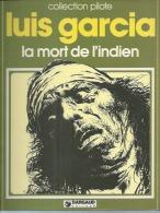 LA MORT DE L'INDIEN  - LUIS GARCIA - E.O. 1980  DARGAUD - Non Classés
