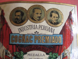 1 ETIQUETTE XIX Ième  - 1869- LITHO PARAFINE SUPER PERU COGNAC PREMIA - JOSE  S MORALES FABR. LICORES - IMPR.  ROMAIN ET - Politica (vecchia E Nuova)