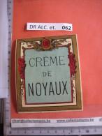 1 ETIQUETTE XIX Ième  - LITHO PARAFINE  -  MARQUE : L D D    CREME DE NOYAUX   - IMPR.  ROMAIN & PALYART - Etiquettes