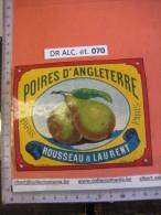1 ETIQUETTE XIX Ième  - LITHO PARAFINE - POIRES D'ANGLETERRE - ROUSSEAU & LAURENT _ IMPR ROMAIN & PALYART - Fruits & Vegetables