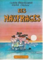 LES NAUFRAGES  - BRETECHER / CAUVIN - E.O.  OCTOBRE 1976  GLENAT - Ohne Zuordnung