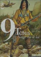 """9 TETES  """" NEIGE SUR LE LAC """"  - DAVID / OGER - E.O.  MARS 1999  HUMANOÏDES - 9 Têtes"""