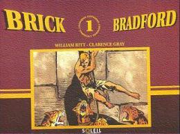 LUC BRADEFER BRICK BRADFORD T 1 EO BE SOLEIL SOLEIL 11-1994 Ritt Gray - Original Edition - French