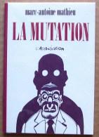 NEUF > L´ASSOCIATION 2001 Collection PATTE DE MOUCHE > Marc-Antoine Mathieu : LA MUTATION - Livres, BD, Revues