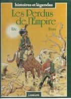 LES PERDUS DE L'EMPIRE -  ERIC / FRANZ - E.O.  FEVRIER 1990  LOMBARD - Non Classés