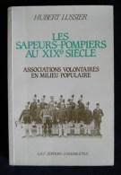 LES SAPEURS-POMPIERS AU XIXe SIECLE Associations Volontaires En Milieu Populaire Hubert LUSSIER 1988 - Brandweer