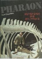 "PHARAON  "" PROMENADE DES SOLITUDES  -  HULET / DUCHATEAU - E.O.  1984  HACHETTE - Pharaon"