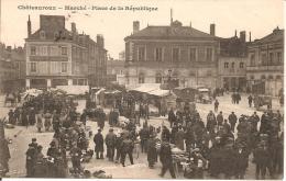 36 - CHATEAUROUX,  MARCHE - PLACE DE LA REPUBLIQUE - ECRITE - Chateauroux