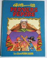 PERVERS PEPERE EO 1981 Par GOTLIB - Gotlib