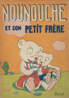 12 Albums De Nounouche/la Petite Ourse/Textes Et Dessins De DURST/ Imprimerie Giraud-Rivoire/Lyon/ Vers1940 à 1953  BD25 - Lots De Plusieurs BD