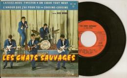 Les CHATS SAUVAGES Avec Dick Rivers 4 Titres : Laissez Nous Twister-L'amour Que J'ai Pour Toi-Cousine-cousine-etc - Rock