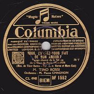 78 Tours - Columbia DF 1552 - état TB -  TINO ROSSI - VOUS, QU'AVEZ-VOUS FAIT DE MON AMOUR - POURQUOI, QUAND JE TE DIS - 78 Rpm - Schellackplatten
