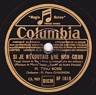 78 Tours - Columbia DF 1610 - état TB -  TINO ROSSI - SI JE N'ECOUTAIS QUE MON COEUR - C'EST TON AMOUR - 78 Rpm - Schellackplatten