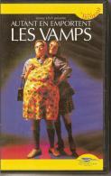 K7,VHS. Autant En Emportent LES VAMPS. - Comedy