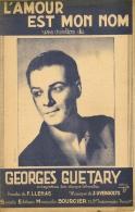 Partition Affichette 1942 L'AMOUR Est MON NOM Georges GUETARY Paroles F.LLENAS Musique J.UVERGOLTS - Music & Instruments