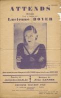 Partition Affichette 1926 ATTENDS Créée Par Lucienne BOYER Musique De Jean LENOIR Paroile Jacques CHARLES. - Musique & Instruments