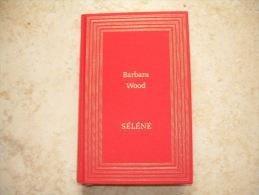 Barbara Wood - Séléné - Couverture Rigide - Historic