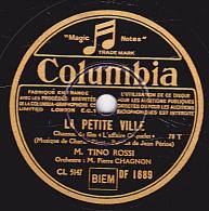 78 Tours - Columbia DF 1689 - EX  -  TINO ROSSI - LA PATITE VILLE - TE CHERIR UNE NUIT - 78 Rpm - Schellackplatten