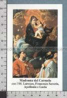 Xsb1203 MADONNA DEL CARMELO CON I SS. LORENZO FRANCESCO SAVERIO APOLLONIA E LUCIA Santino Holy Card - Religione & Esoterismo