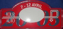 "Plaque Rallye ""TOUR AUTO"" 2003. - Plaques De Rallye"