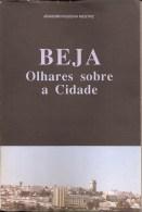 Beja - Olhares Sobre A Cidade, 1991 (muito Ilustrado). Monografia (3 Scans) - Boeken, Tijdschriften, Stripverhalen
