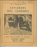 EXPLORONS NOS CAVERNES (Rév. P Dom Anciaux O.S.B.) - Carte Spéologique De Belgique.- Collection COSMOS. - Sport