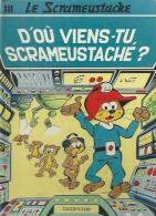 "LE SCRAMEUSTACHE  "" D'OU VIENS-TU, SCRAMEUSTACHE ? ""   -  GOS / WALT - E.O.  AVRIL 1989  DUPUIS - Scrameustache, Le"