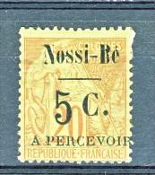 Nossi Be Tasse 1891 Y&T N. 11 C. 5 Su C. 20 Rosso Mattore Su Verde (soprastampa IV) MH