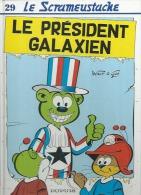 """LE SCRAMEUSTACHE  """" LE PRESIDENT GALAXIEN """"   -  GOS / WALT - E.O.  NOVEMBRE 1997  DUPUIS - Scrameustache, Le"""