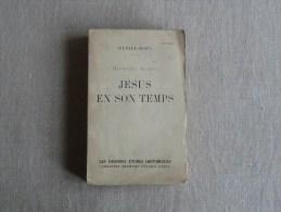 Daniel Rops Jésus En Son Temps.Les Grandes études Historiques Arthème Fayard 1945.Voir Photos. - Religion
