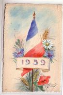 Fantaisie - CPA Dessinée Couleur - Etendard Drapeau Français , Fleurs Bleuet Coquelicot ... Et 1939 - Illustrateur Liane - Patriottiche