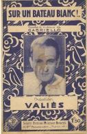 Partition Affichette 1934 SUR UN BATEAU BLANC Creation VALIES Paroles Et Musique De GABRIELLO. - Musique & Instruments